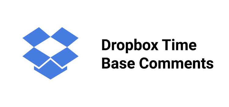 Dropbox Timebased Comment