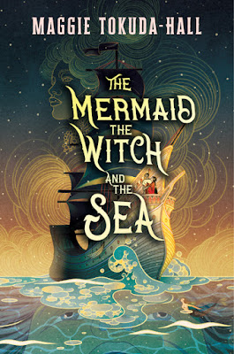 the mermaid the witch and the sea maggie tokuda-hall ya fantasy queer poc rep