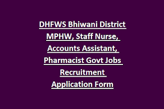 DHFWS Bhiwani District MPHW, Staff Nurse, Accounts Assistant, Pharmacist Govt Jobs Recruitment Application Form