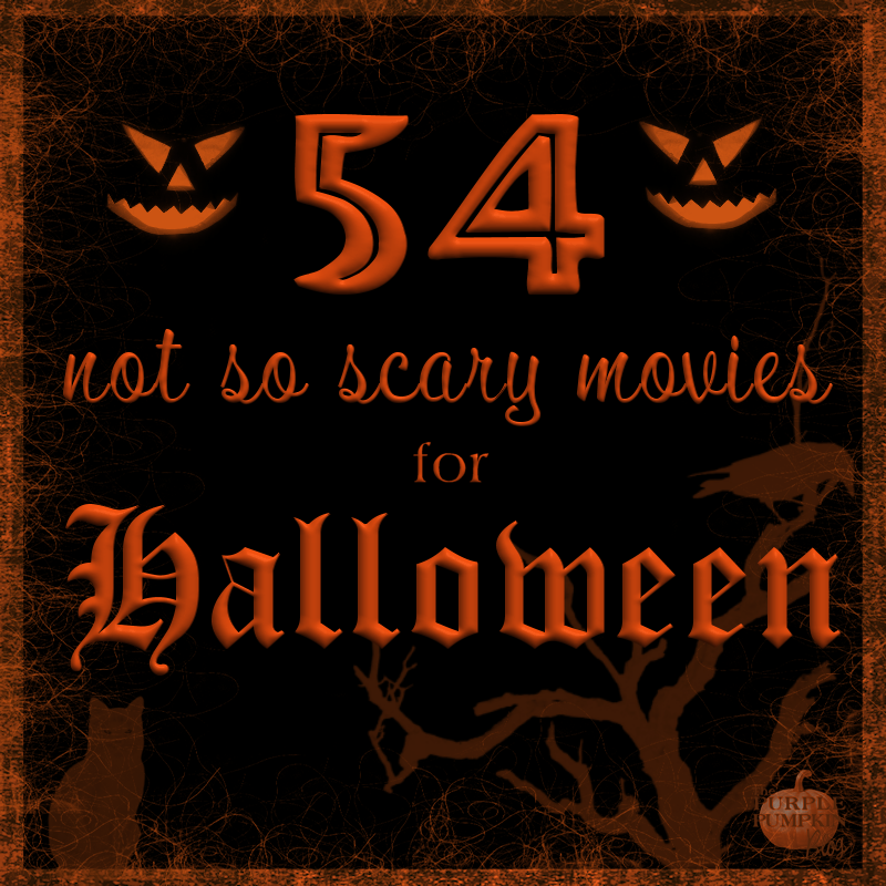 54 not so scary movies for halloween - Scary Movie For Halloween