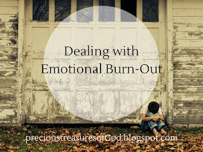 http://precioustreasuresofgod.blogspot.com/2017/03/dealing-with-emotional-burn-out.html