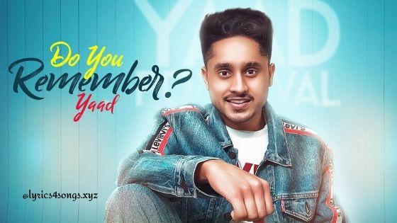 DO YOU REMEMBER LYRICS –  Yaad | Punjabi Song | Lyrics4Songs.xyz