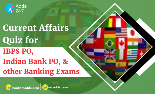 Current Affairs Questions for Indian Bank PO Mains Exam: 12th October 2018