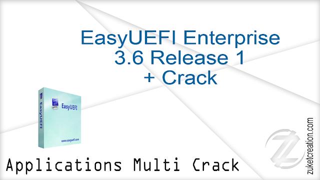 EasyUEFI Enterprise 3.6 Release 1 + Crack |  13.1 MB