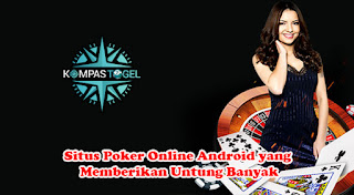 Situs Poker Online Android yang Memberikan Untung Banyak