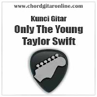 Kunci Gitar Only The Young Taylor Swift