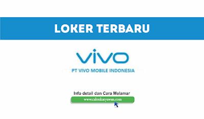 Lowongan Kerja PT Vivo Mobile Indonesia Terbaru 2020