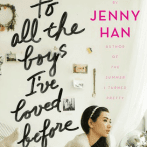 To All the Boys I've Loved Before by Jenny Han Review