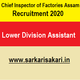 Chief Inspector of Factories Assam Recruitment 2020- Lower Division Assistant