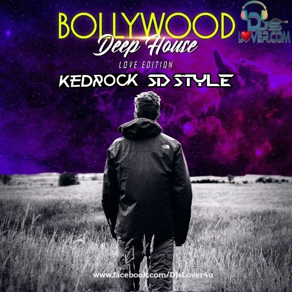 Bollywood Deep House Kedrock and SD Style Love Edition