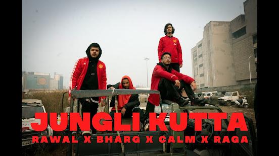 RAWAL x Bharg x Calm x RAGA - JUNGLI KUTTA SONG LYRICS Lyrics Planet