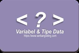 Belajar php dasar: variabel dan tipe data