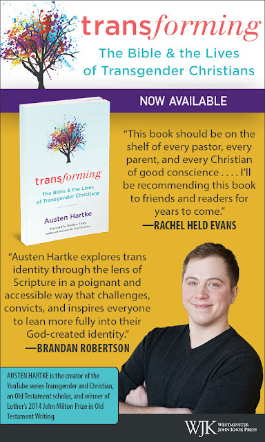 transforming: the Bible and the lives of transgender christians. By Austen Hartke. Promo pic with book cover and recommendations