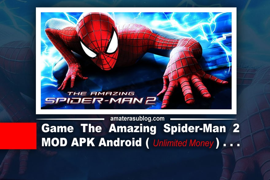 Download Game The Amazing Spider-Man 2 Mod Apk