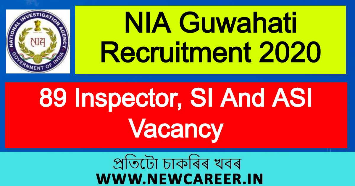 NIA Guwahati Recruitment 2020 : Apply For 89 Inspector, SI And ASI Vacancy
