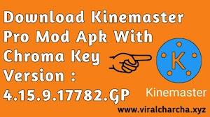 KineMaster Mod Apk With Chroma Key Version : 4.15.9.17782.GP