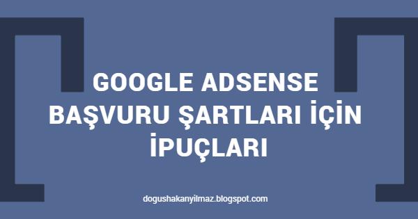 Google Adsense Başvuru Şartları İçin İpuçları