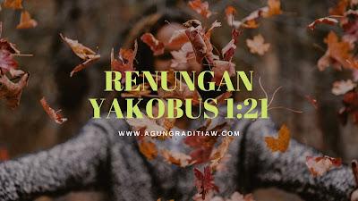 Renungan Saat Teduh Yakobus 1 21 Ayat Alkitab Tentang Hidup Dalam Kebenaran