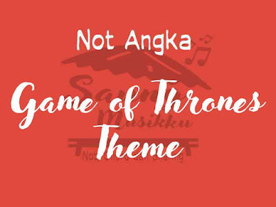 Not angka game of thrones theme