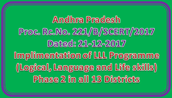 Proc Rc No 221 || Implimentation of LLL Programme (Logical, Language and Life skills) - Phase 2 in all 13 Districts of A.P.