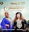 Music : Baby Melody & Favor Ehi - Nani Gi Bu Chukwu. Prod By Accent Music
