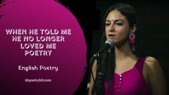 WHEN HE TOLD ME HE NO LONGER LOVED ME POETRY - Priya Malik | English Poetry | Poetryhit.com