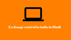Exchange control in india in details