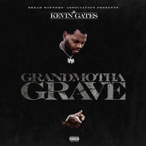 Grandmotha Grave Lyrics - Kevin Gates