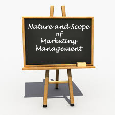 MBA Notes - Nature and Scope of Marketing Management