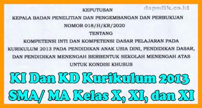 KI Dan KD Kurikulum 2013 SMA/ MA Kelas X, XI, dan XII Untuk Kondisi Khusus