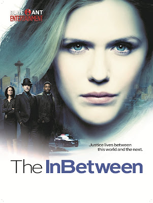 PARANORMAL MEETS CRIME IN BLUE ANT ENTERTAINMENT'S  NEWEST THRILLER THE INBETWEEN