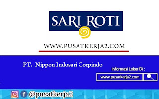 Loker Terbaru SMA SMK D3 S1 PT Nippon Indosari Coporation Juli 2020
