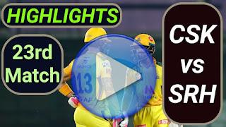 CSK vs SRH 23rd Match 2021