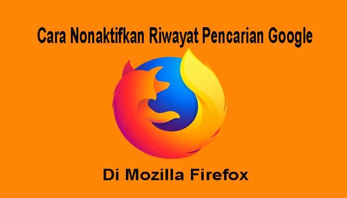 menonaktifkan riwayat pada mozilla firefox