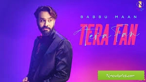 Tera Fan Babbu Maan Song Lyrics in Hindi and English