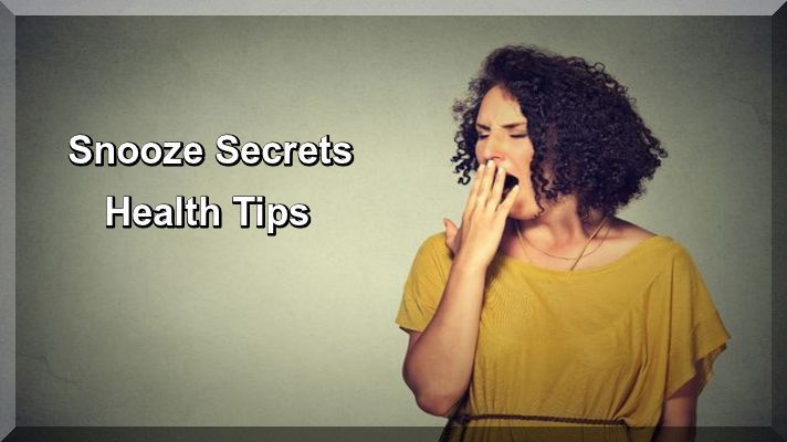 Snooze Secrets- Health Tips