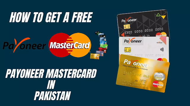 This image shows How to get a free Payoneer MasterCard in Pakistan?