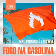 Fogo Na Gasolina – Sorriso Maroto, MC WM, Parangolé