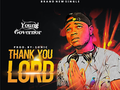 FAST DOWNLOAD: Young Governor - Thank You Lord