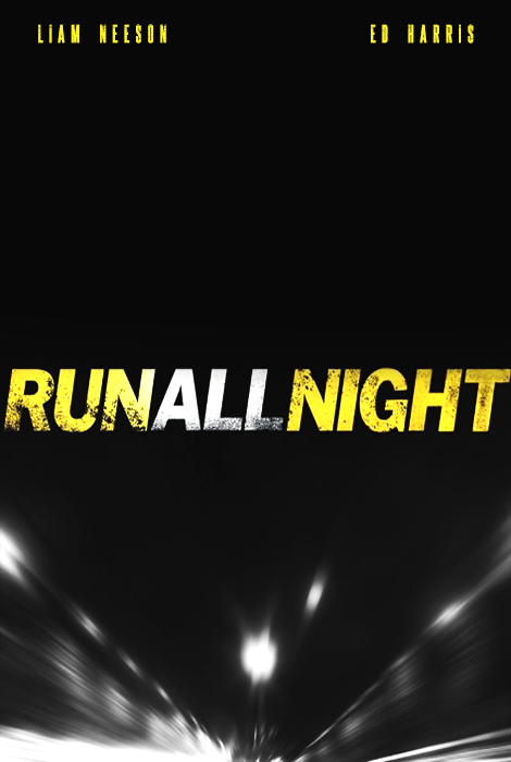 Run All Night Teaser Poster