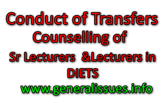 Conduct of Transfers Counselling of Sr Lecturers and Lecturers in DIETS