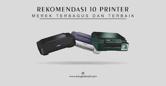 10 Rekomendasi Printer Merek Terbagus dan Terbaik 2020