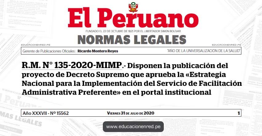 R. M. N° 135-2020-MIMP.- Disponen la publicación del proyecto de Decreto Supremo que aprueba la «Estrategia Nacional para la Implementación del Servicio de Facilitación Administrativa Preferente» en el portal institucional