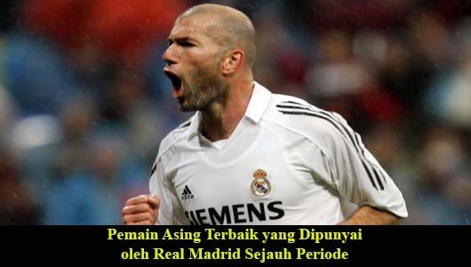 Pemain Asing Terbaik yang Dipunyai oleh Real Madrid Sejauh Periode