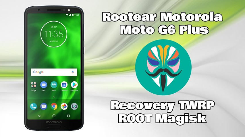 Rootear teléfono Moto G6 Plus con Magisk paso a a paso