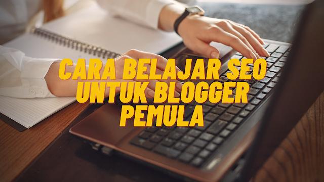 Cara Belajar SEO Untuk Blogger Pemula