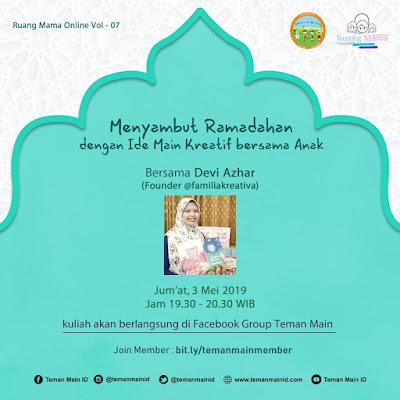 Ruang Mama Online 7 : Menyambut Ramadhan dengan Ide Main Kreatif Bersama Anak