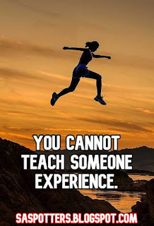 You cannot teach someone experience.