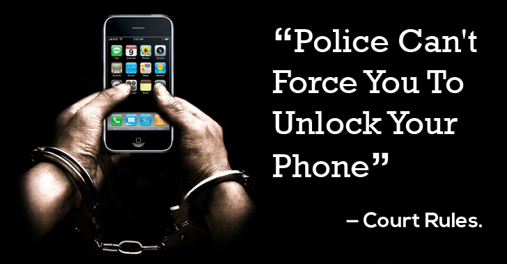 Police Can't Force You To Unlock Your Phone, It violates Fifth Amendment Rights