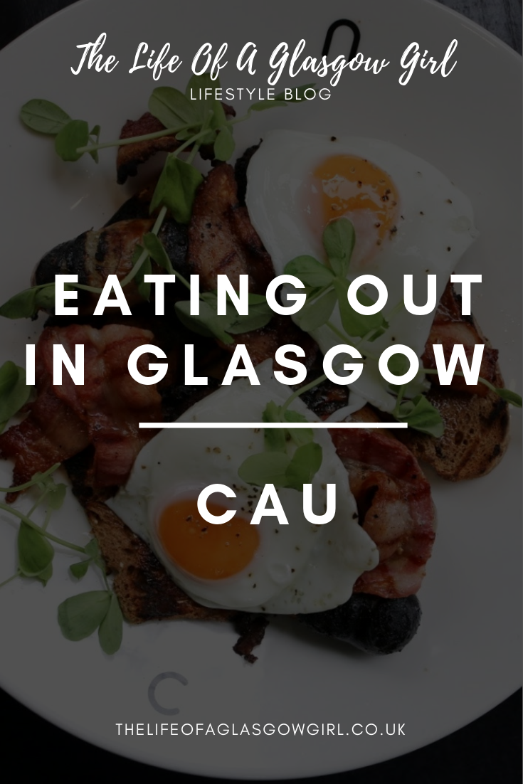 Pinterest graphic for CAU post on Thelifeofaglasgowgirl.co.uk - Close up of food prepared at CAU Glasgow. There is a white plate with two eggs on it with some toast underneath and a salad.